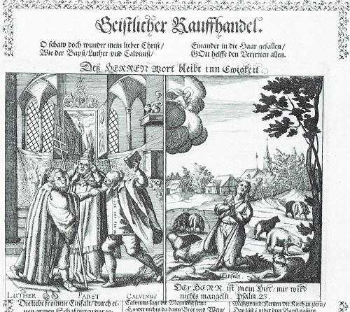 17世紀の銅版画:左側に争うルター・ローマ教皇・カルヴァンの姿、右側には祈る信者の姿が描かれている。